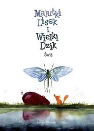 okładka Malutki Lisek i Wielki Dzik Tom 3 Świt, Książka | Berenika Kołomycka