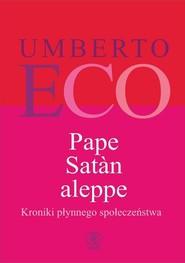 okładka Pape Satan aleppe Kroniki płynnego społeczeństwa, Książka   Umberto Eco
