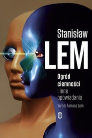 okładka Ogród ciemności i inne opowiadania, Książka | Stanisław Lem