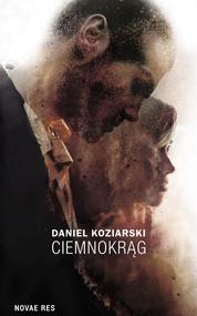 okładka Ciemnokrąg, Książka | Daniel Koziarski
