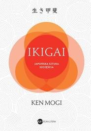 okładka IKIGAI Japoński sposób na to, jak znaleźć sens w życiu, Książka | Ken Mogi