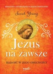 okładka Jezus na zawsze Radość w Jego obecności, Książka | Sarah  Young