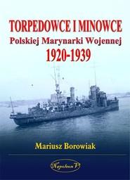 okładka Torpedowce i minowce Polskiej Marynarki Wojennej 1920-1939, Książka | Borowiak Mariusz
