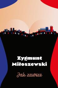okładka Jak zawsze, Książka | Zygmunt Miłoszewski