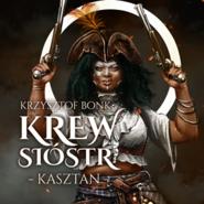 okładka Krew sióstr. Kasztan, Audiobook | Krzysztof Bonk