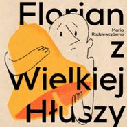 okładka Florian z Wielkiej Hłuszy, Audiobook   Maria Rodziewiczówna
