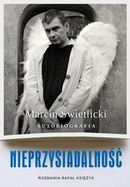 okładka Nieprzysiadalność Autobiografia, Książka | Marcin  Świetlicki, Rafał Księżyk