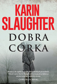 okładka Dobra córka, Książka | Karin Slaughter