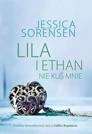 okładka Lila i Ethan Nie kuś mnie, Książka | Jessica Sorensen