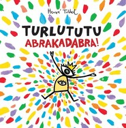 okładka Turlututu Abrakadabra, Książka | Tullet Herve