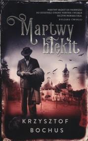 okładka Martwy błękit, Książka | Krzysztof Bochus