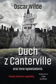 okładka Duch z Canterville i inne opowiadania, Książka | Oscar Wilde