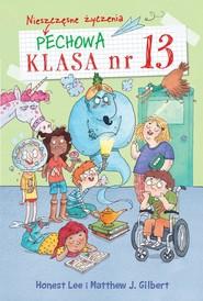 okładka Pechowa klasa numer 13 Tom 2 Nieszczęsne życzenia, Książka | Matthew J. Gilbert