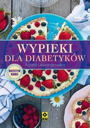 okładka Wypieki dla diabetyków, Książka   Agata Lewandowska