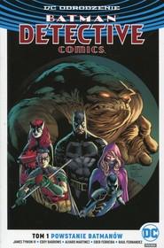 okładka Batman Detective Comics Tom 1 Powstanie Batmanów, Książka   James Tynion, Eddy Barrows, Alvaro Martinez