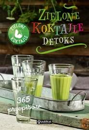 okładka Zielone Koktajle Detoks 365 przepisów, Książka |