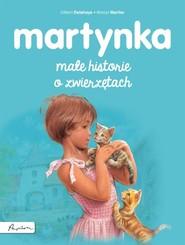 okładka Martynka Małe historie o zwierzętach, Książka | Gilbert Delahaye