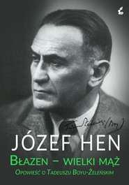 okładka Błazen wielki mąż Opowieść o Tadeuszu Boyu-Żeleńskim, Książka | Józef Hen