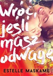 okładka Wróć jeśli masz odwagę Wróć, jeśli masz odwagę, Książka | Estelle Maskame