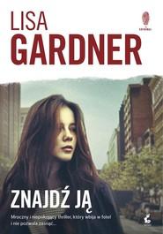 okładka Znajdź ją, Książka | Lisa Gardner