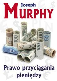 okładka Prawo przyciągania pieniędzy, Książka | Joseph Murphy