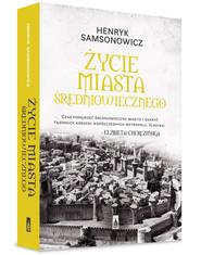 okładka Życie miasta średniowiecznego, Książka   Henryk  Samsonowicz