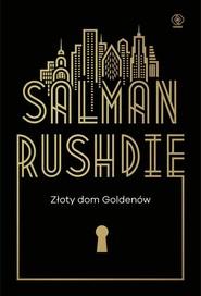 okładka Złoty dom Goldenów, Książka | Salman Rushdie