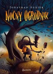 okładka Nocny ogrodnik, Książka | Jonathan Auxier