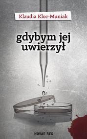 okładka Gdybym jej uwierzył, Książka   Klaudia  Kloc-Muniak
