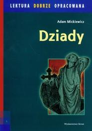 okładka Dziady lektura dobrze opracowana, Książka   Adam Mickiewicz