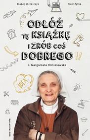 okładka Odłóż tę książkę i zrób coś dobrego, Książka | Małgorzata Chmielewska, Strzelczyk Błażej, Żyłka Piotr