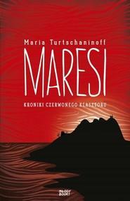 okładka Maresi Kroniki Czerwonego Klasztoru, Książka | Turtschaninoff Maria