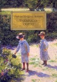 okładka Tajemniczy ogród, Książka   Frances Hodgson Burnett