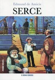 okładka Serce Powieść dla chłopców, Książka | Amicis Edmund de