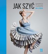 okładka Jak szyć Spódnice i sukienki, Książka   Leśniak Jan