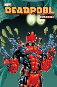 okładka Deadpool Classic T.3, Książka | Joe Kelly, Stan Lee, Ed McGuinness, Denton, Shannon, Pete Woods, Walter McDaniel, John Romita
