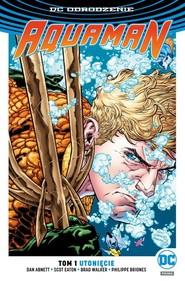 okładka Aquaman T.1 Utonięcie, Książka | Dan Abnett, Scot Eaton, Philippe Briones