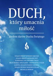 okładka Duch który umacnia miłość Siedem darów Ducha Świętego, Książka | Grzegorz Ryś, Edward Dajczak