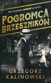 okładka Pogromca grzeszników, Książka | Grzegorz Kalinowski