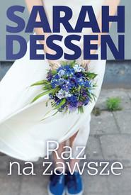 okładka Raz na zawsze, Książka | Sarah Dessen