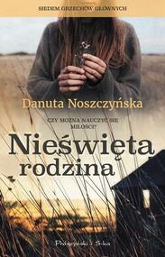 okładka Nieświęta rodzina, Książka   Danuta Noszczyńska