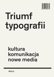 okładka Triumf typografii Kultura, komunikacja, nowe media, Książka | Hoeks Henk, Lentjes Ewan
