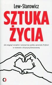 okładka Sztuka życia Jak osiągnąć szczęście i wewnętrzny spokój, opowiada Profesor w rozmowie z Krystyną Romanowską, Książka | Zbigniew Lew-Starowicz