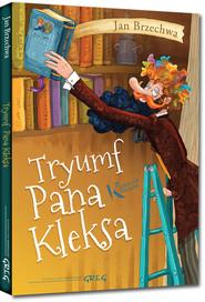okładka Tryumf Pana Kleksa, Książka | Jan Brzechwa