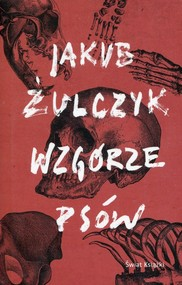 okładka Wzgórze psów, Książka | Jakub Żulczyk