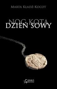 okładka Noc kota dzień sowy, Książka | Marta Kładź-Kocot