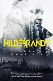 okładka Góry umarłych, Książka | Tomasz Hildebrandt