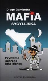 okładka Mafia sycylijska Prywatna ochrona jako biznes, Książka | Gambetta Diego