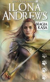 okładka Kate Daniels Tom 1 Magia kąsa, Książka | Andrews Ilona