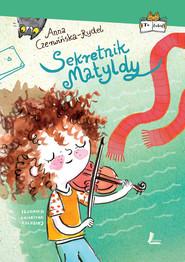 okładka Sekretnik Matyldy, Książka | Czerwińska-Rydel Anna